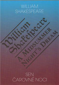 William Shakespeare: Sen čarovné noci / A Midsummer Night°s Dream cena od 128 Kč