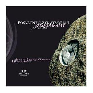 Jan Tajboš: Posvátný jazyk stvoření - Kosmogramy cena od 216 Kč