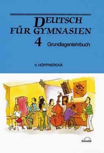 Věra Höppnerová: Deutsch für Gymnasien 4 - Grundlagenlehrbuch cena od 50 Kč