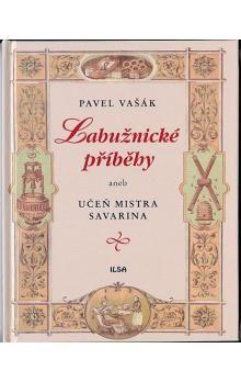 Pavel Vašák: Labužnické příběhy aneb Učeň mistra Savarina cena od 165 Kč