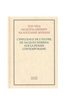 Filosofia Vliv díla Jacquesa Derridy na současné myšlení cena od 181 Kč