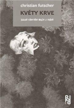 Christian Futscher: Květy krve cena od 67 Kč