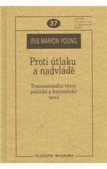 Iris Marion Young: Proti útlaku a nadvládě cena od 125 Kč
