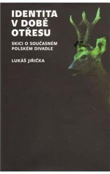 Lukáš Jiřička: Identita v době otřesu cena od 157 Kč