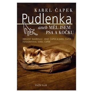 Karel Čapek: Pudlenka aneb Měl jsem psa a kočku cena od 135 Kč