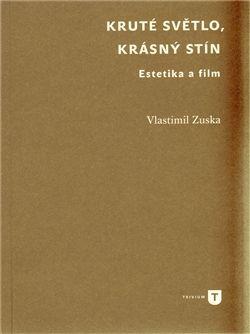 Vlastimil Zuska: Kruté světlo, krásný stín cena od 0 Kč