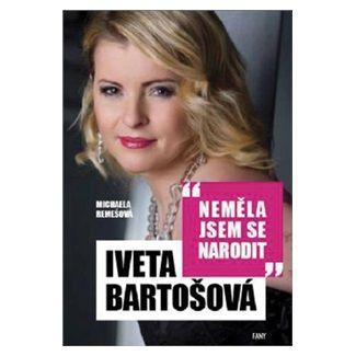 Iveta Bartošová: Neměla jsem se narodit cena od 74 Kč