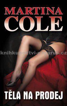 Martina Cole: Těla na prodej cena od 199 Kč