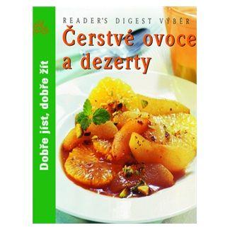 Lenka Strnadová: Čerstvé ovoce a dezerty - Dobře jíst, dobře žít cena od 187 Kč