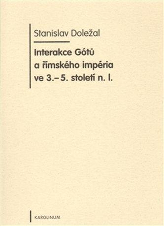 Stanislav Doležal: Interakce Gótů a římského impéria ve 3.-5. století n. l. cena od 244 Kč