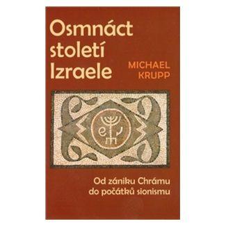 Michael Krupp: Osmnáct století Izraele cena od 155 Kč