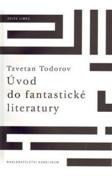 Tzvetan Todorov: Úvod do fantastické literatury cena od 125 Kč