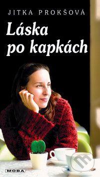 Jitka Prokšová: Láska po kapkách (E-KNIHA) cena od 218 Kč