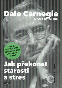 Dale Carnegie: Jak překonat starosti a stres cena od 239 Kč