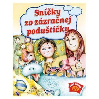 Sibyla Mislovičová, Drahomír Trsťan: Sníčky zo zázračnej poduštičky cena od 73 Kč