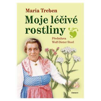 Maria Treben: Moje léčivé rostliny cena od 272 Kč