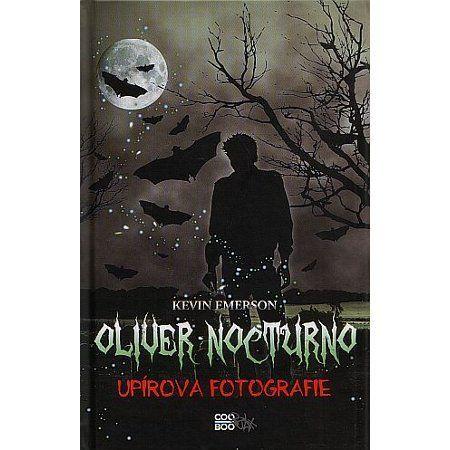 Kevin Emerson: Oliver Nocturno 1 - Upírova fotografie cena od 190 Kč