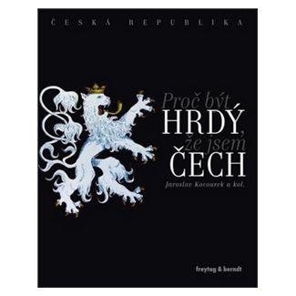 Jaroslav Kocourek: Proč být hrdý, že jsem Čech cena od 608 Kč