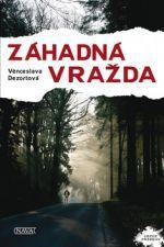 Věnceslava Dezortová: Záhadná vražda cena od 93 Kč