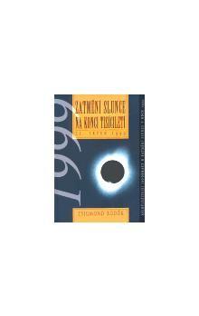 Zsigmond Bödök: Zatmění slunce na konci tisíciletí cena od 102 Kč