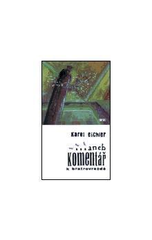 Karel Eichler: ... aneb komentář k bratrovraždě cena od 40 Kč