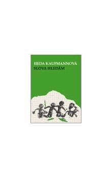 Heda Kaufmann: Slova hledám cena od 90 Kč