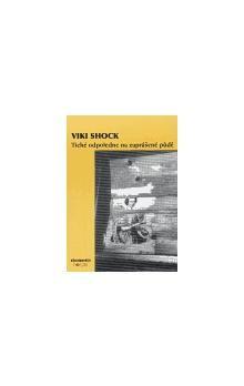 Viki Shock: Tiché odpoledne na zaprášené půdě cena od 101 Kč