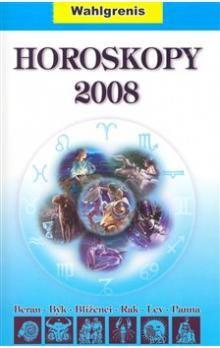 Wahlgrenis: Horoskopy 2008 I. cena od 198 Kč