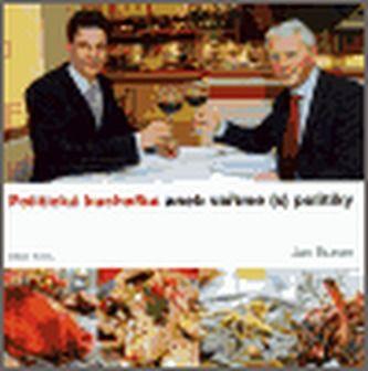 Jan Burian: Politická kuchařka aneb Vaříme s politiky cena od 229 Kč