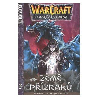 Richard Knaak: WarCraft Země přízraků 3 cena od 105 Kč