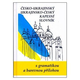 Jaroslav Ornst: Česko-ukrajinský ukrajinsko-český kapesní slovník cena od 172 Kč