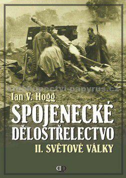 Ian V. Hogg: Spojenecké dělostřelectvo II.světové války cena od 0 Kč