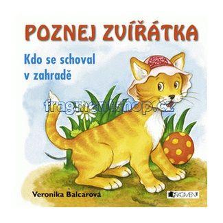 Veronika Balcarová: Kdo se schoval v zahradě – Poznej zvířát cena od 61 Kč