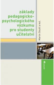 Martin Skutil: Základy pedagogicko-psychologického výzkumu pro studenty učitelství cena od 178 Kč