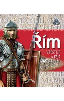 Philip Wilkinson: Řím - Vzestup a pád mocné říše cena od 160 Kč