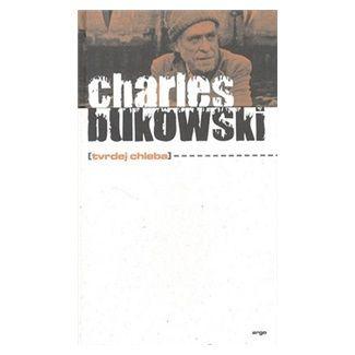 Charles Bukowski: Tvrdej chleba cena od 163 Kč