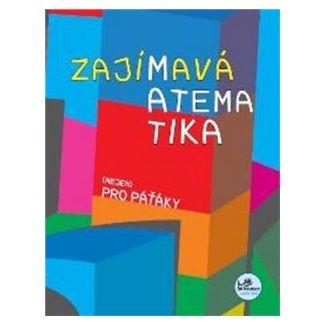 Josef Molnár, Hana Mikulenková: Zajímavá matematika (nejen) pro paťáky cena od 34 Kč
