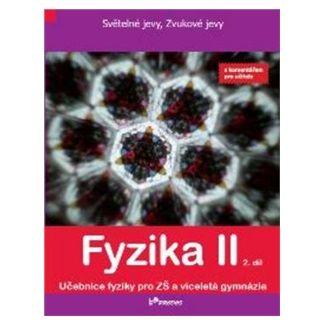 Pavel Banáš, Renata Holubová, Roman Kubínek: Fyzika II 2. díl cena od 116 Kč