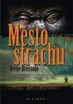 Serge Brussolo: Město strachu cena od 49 Kč