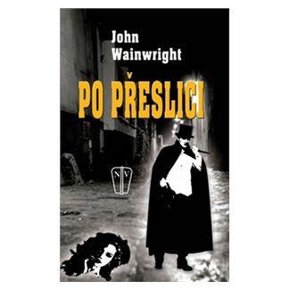 John Wainwright: Po přeslici cena od 88 Kč