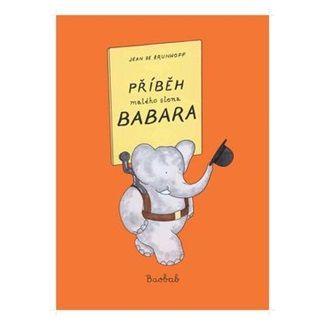 Jean de Brunhoff: Příběh malého slona Babara cena od 175 Kč