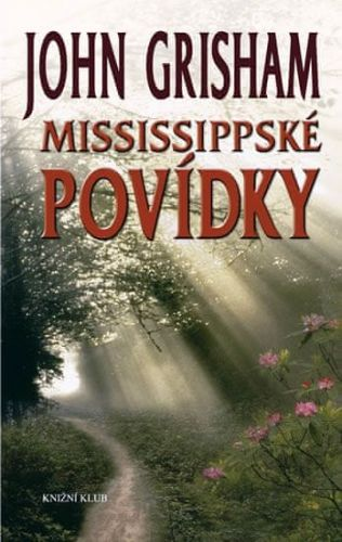 John Grisham: Mississippské povídky cena od 143 Kč