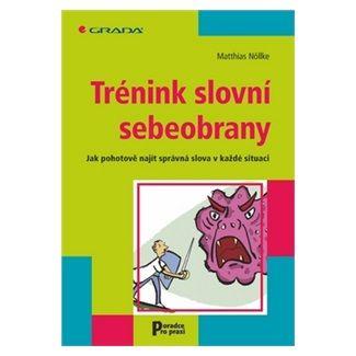 Matthias Nöllke: Trénink slovní sebeobrany cena od 135 Kč