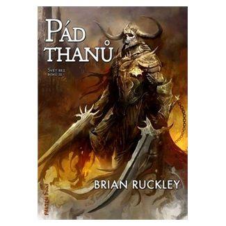 Brian Ruckley: Svět bez bohů 3 - Pád thanů cena od 167 Kč