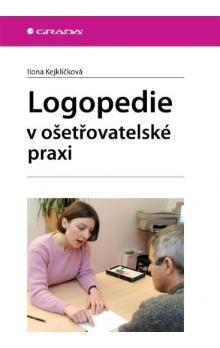 Kejklíčková Ilona: Logopedie v ošetřovatelské péči cena od 163 Kč