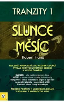 Robert Hand: Slunce a Měsíc. Životní cykly pro moudrost a úspěch cena od 141 Kč