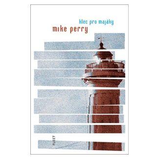Mike Perry: Klec pro majáky cena od 213 Kč