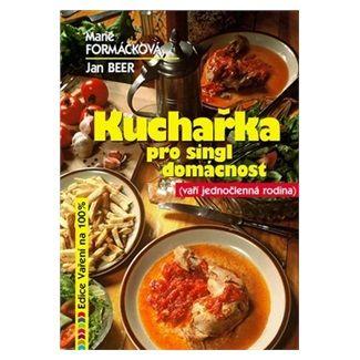 Formáčková Marie, Beer Jan: Kuchařka pro singl domácnost - Vaří jednočlenná rodina cena od 155 Kč