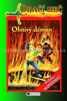 Thomas Brezina: Vzkříšení ohnivého démona / Ohnivý démon cena od 0 Kč