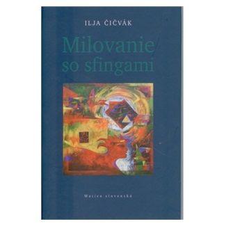 Ilja Čičvák: Milovanie so sfingami cena od 88 Kč